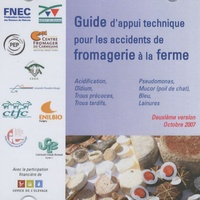 Institut de l'élevage - Guide d'appui technique pour les accidents de fromagerie a la ferùe - CD ROM.