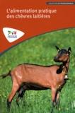 Institut de l'élevage - L'alimentation pratique des chèvres laitières.