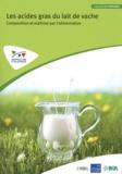Institut de l'élevage - Les acides gras du lait de vache - Composition et maîtrise par l'alimentation.
