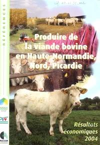 Institut de l'élevage - Produire de la viande bovine en Haute-Normandie, Nord Picardie - Résultats économiques 2004.