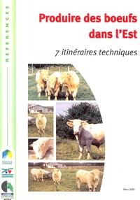 Institut de l'élevage - Produire des boeufs dans l'Est - 7 itinéraires techniques.