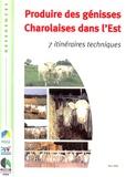 Institut de l'élevage - Produire des génisses Charolaises dans l'Est - 7 itinéraires techniques.