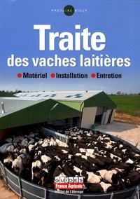 Institut de l'élevage - Traite des vaches laitières - Materiel, installation, entretien.
