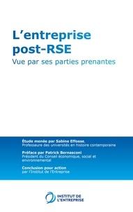 Institut de l'Entreprise et Sabine Effosse - L'entreprise post-RSE - Tome 2 - Vue par ses parties prenantes.