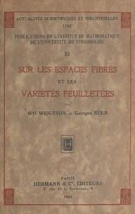 Institut de mathématique de l' et Georges Reeb - Sur les espaces fibrés et les variétés feuilletées.