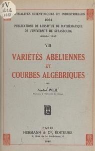 Institut de mathématique de l' et André Weil - Variétés abéliennes et courbes algébriques.