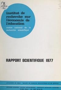 Institut de recherche sur l'éc - Rapport scientifique 1977.