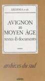 Institut de recherches et d'ét et  Collectif - Avignon au Moyen Âge - Textes et documents.