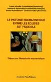 Institut de recherches oecumén - Le partage eucharistique entre les Eglises est possible - Thèses sur l'hospitalité eucharistique.