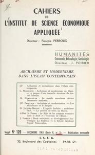 Institut de science économique et Louis Massignon - Archaïsme et modernisme dans l'Islam contemporain.