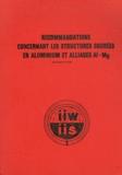 Institut de soudure - Recommandations concernant les structures soudées en aluminium et alliages Al-Mg.