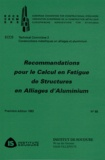 Institut de soudure et  ECCS - Recommandations pour le calcul en fatigue de structures en alliages d'aluminium.