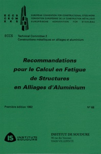 Institut de soudure et  ECCS - Recommandations pour le calcul en fatigue de structures en alliages d'aluminium.