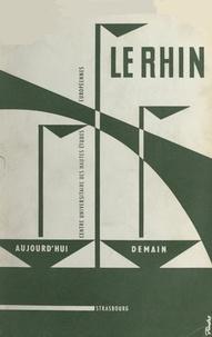 Institut des hautes études eur et  Collectif - Actes du Colloque tenu les 27, 28, et 29 mai 1960 sur le Rhin, son évolution depuis la Deuxième Guerre mondiale et son avenir.