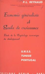 Institut des hautes études eur et Pierre-Louis Reynaud - Économie généralisée et seuils de croissance - Étude de la psychologie économique du développement U.R.S.S., Tunisie, Portugal.