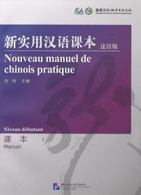 Institut des langues Beijing - Nouveau manuel de chinois pratique - Niveau débutant.