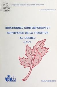 Institut des sciences de l'inf et Mireille Vagné-Lebas - Irrationnel contemporain et survivance de la tradition au Québec - Annexe.