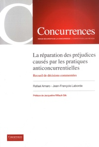 Rafael Amaro et Jean-François Laborde - Concurrences  : La réparation des préjudices causés par les pratiques anticoncurrentielles - Recueil de décisions commentées.