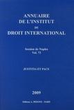 Institut droit international - Annuaire de l'Institut de droit international - Volume 73, Tomes 1 et 2 Session de Naples (Italie), 2009 Justitia et Pace.