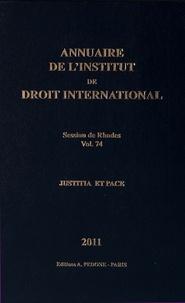 Institut droit international - Annuaire de l'Institut de droit international - Volume 74, Session de Rhodes (Grèce), 2011 Justitia et Pace.