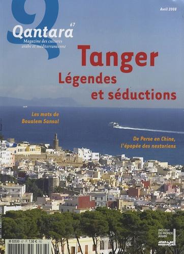 Mohamed Metalsi - Qantara N° 67, Avril 2008 : Tanger - Légendes et séductions.