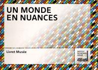 Institut du Monde Arabe - Un monde en nuances - Livret musée.