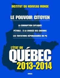 Institut du Nouveau monde et Miriam Fahmy - L'état du Québec 2013-2014.