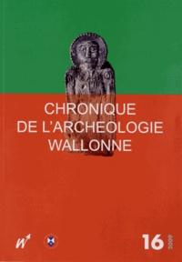 Hélène Remy - Chronique de l'Archéologie wallonne N° 16 - 2009 : .