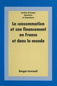 Institut Etudes Bancaires - La consommation et son financement en France et dans le monde.