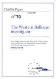 Judy Batt et Romana Vlahutin - Cahiers de Chaillot N° 70, Octobre 2004 : The Western Balkans : moving on.