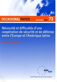Alfredo G. A. Valladão - Occasional Paper N° 73, Novembre 2008 : Nécessité et difficultés d'une coopération de sécurité et de défense entre l'Europe et l'Amérique latine.