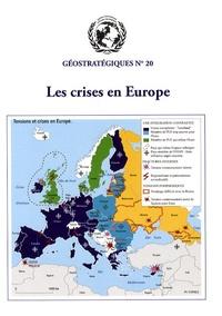 Ali Rastbeen - Géostratégiques N° 20, Juillet 2008 : Les crises en Europe.