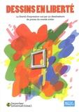 Institut francais - Dessins en liberté - La liberté d'expression vue par 50 dessinateurs de presse du monde entier.