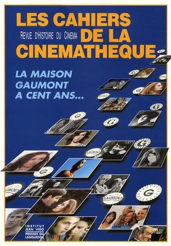 Gilles Venhard - Les Cahiers de la Cinémathèque N° 63/64, Décembre 1 : La maison Gaumont a cent ans....