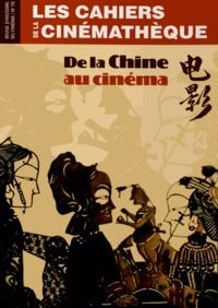 Gilles Baud-Berthier - Les Cahiers de la Cinémathèque N° 78, Février 2007 : De la Chine au cinéma.