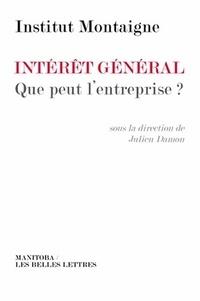 Institut Montaigne et Julien Damon - Intérêt général : que peut l'entreprise ?.