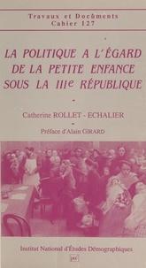 Institut National d'Études Dém et Catherine Rollet-Echalier - La politique à l'égard de la petite enfance sous la IIIe République.