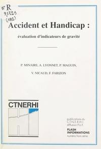 Institut national de la santé et  Institut universitaire de réad - Accident et handicap : évaluation d'indicateurs de gravité.
