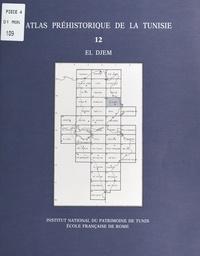 Institut national du patrimoin et Gabriel Camps - Atlas préhistorique de la Tunisie (12) : El Djem.