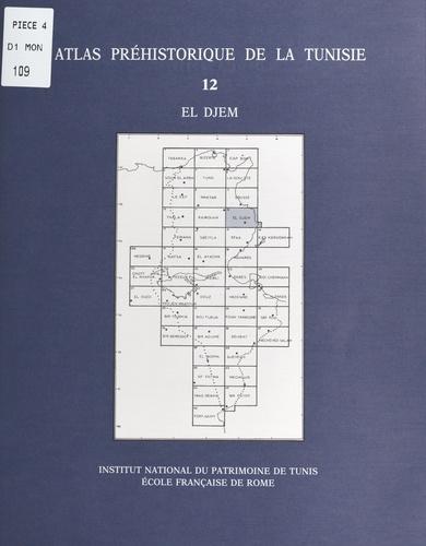 Atlas préhistorique de la Tunisie (12) : El Djem