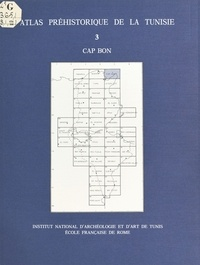 Institut national du patrimoin et Gabriel Camps - Atlas préhistorique de la Tunisie (3) : Cap Bon.