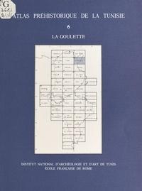 Institut national du patrimoin et Mounira Harbi-Riahi - Atlas préhistorique de la Tunisie (6) : La Goulette.