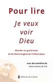 Institut Notre-Dame de vie - Pour lire Je veux voir Dieu - Aborder un grand texte du Père Marie-Eugène de l'Enfant-Jésus, ocd.