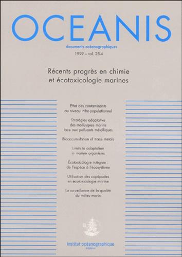 Claude Amiard-Triquet et  Collectif - Oceanis Volume 25, N°4, 1999 : Récents progrès en chimie et écotoxicologie marines - Séminaire de l'Institut océanographique, jeudi 25 novembre 1999.