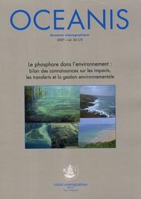 Pierre Aurousseau et Jean-Marcel Dorioz - Oceanis Volume 33 N° 1-2/200 : Le phosphore dans l'environnement : bilan des connaissances sur les impacts, les transferts et la gestion environnementale.