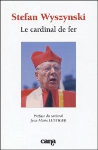 Institut Polonais de Paris - Stefan Wyszynski - Le cardinal de fer, Colloque organisé le 7 novembre 2001 par l'Institut catholique de Paris, l'Université Paris IV - Sorbonne avec la participation de l'Ambassade de Pologne en France, l'Institut polonais de Paris.