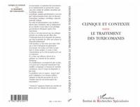 Institut Recherches Spéciales - Clinique et contexte dans le traitement des toxicomanes... - [textes des 15e Journées de Reims].