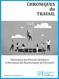 Mario Correia et Stéphanie Moullet - Chroniques du Travail N° 10, mars 2021 : Valorisation des parcours syndicaux et formation des représentants du personnel.