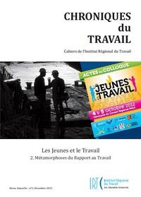 Mario Correia et Henri Eckert - Chroniques du Travail N° 2, Décembre 2012 : Les Jeunes et le Travail - Tome 2, Métamorphoses du rapport au travail.