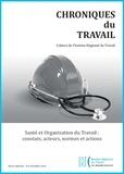 Stéphanie Moullet et Philippe Mossé - Chroniques du Travail N° 4, décembre 2014 : Santé et Organisation du Travail : constats, acteurs, normes et actions.